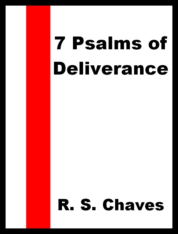 7 – SEVEN PSALMS OF DELIVERANCE – R  S  CHAVES | Free Bible